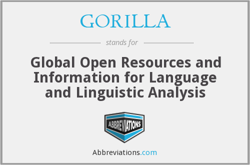 GORILLA - Global Open Resources and Information for Language and Linguistic Analysis