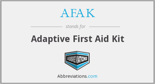 What does AFAK stand for?