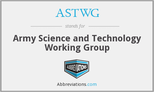 ASTWG - Army Science and Technology Working Group