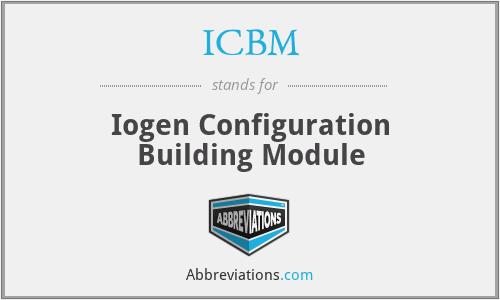 ICBM - Iogen Configuration Building Module