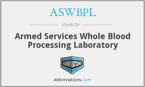 ASWBPL - Armed Services Whole Blood Processing Laboratory