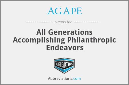 AGAPE - All Generations Accomplishing Philanthropic Endeavors