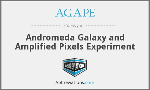 AGAPE - Andromeda Galaxy and Amplified Pixels Experiment