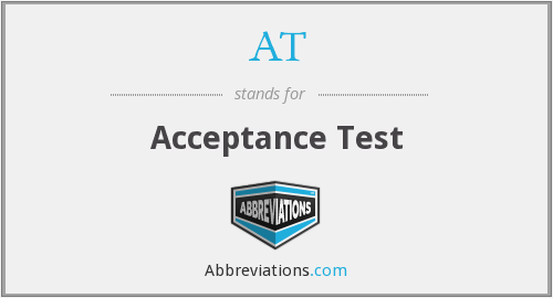 AT - Acceptance Test