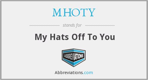MHOTY - My Hats Off To You