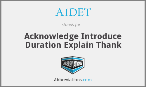 AIDET - Acknowledge Introduce Duration Explain Thank