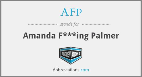 AFP - Amanda F***ing Palmer