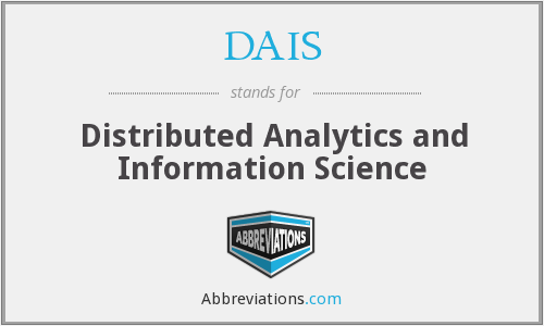 DAIS - Distributed Analytics and Information Science