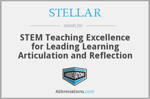 STELLAR - STEM Teaching Excellence for Leading Learning Articulation and Reflection