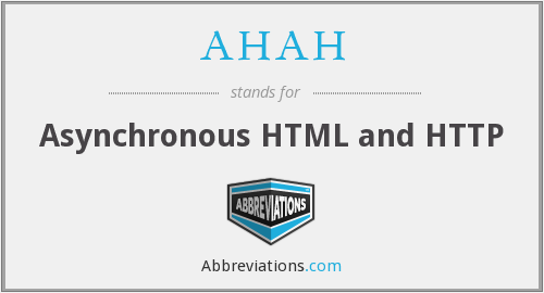 AHAH - Asynchronous HTML and HTTP