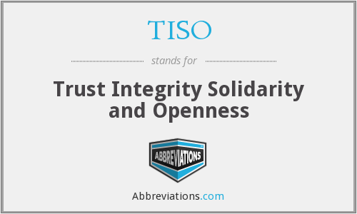 TISO - Trust Integrity Solidarity and Openness