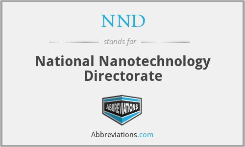 NND - National Nanotechnology Directorate