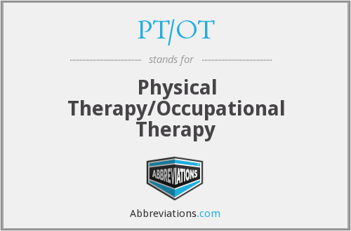 What does PT/OT stand for?