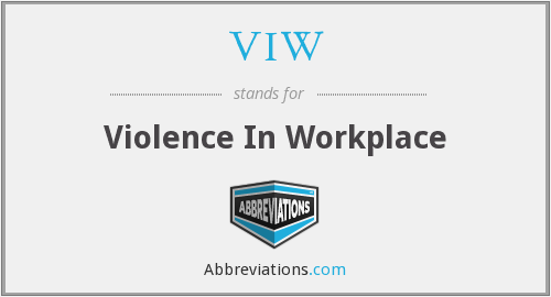 VIW - Violence In Workplace