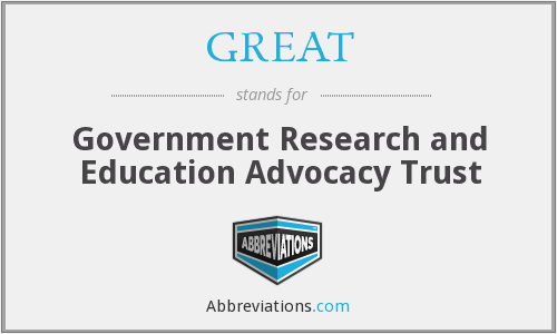 GREAT - Government Research and Education Advocacy Trust