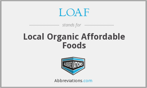 LOAF - Local Organic Affordable Foods