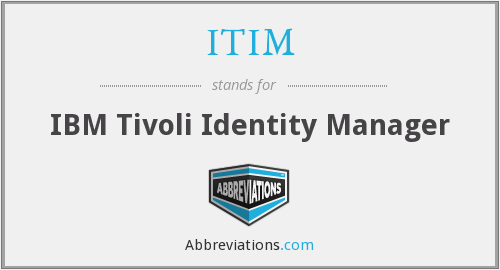What does ITIM stand for?