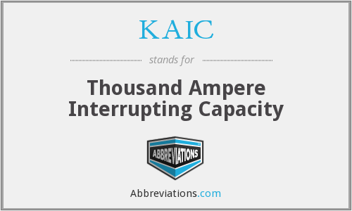 KAIC - Thousand Ampere Interrupting Capacity