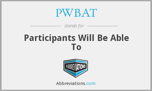 What does PWBAT stand for?