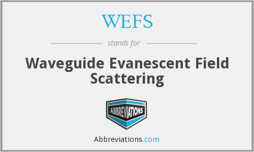 WEFS - Waveguide Evanescent Field Scattering