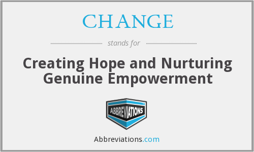CHANGE - Creating Hope and Nurturing Genuine Empowerment