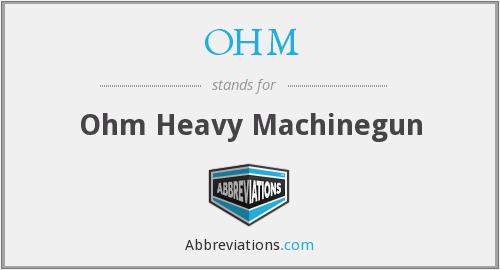 OHM - Ohm Heavy Machinegun
