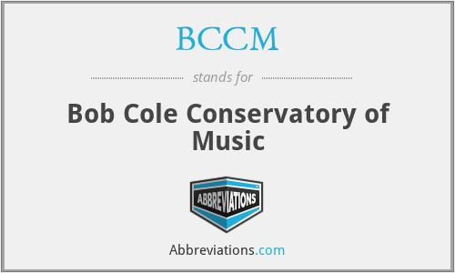 BCCM - Bob Cole Conservatory of Music