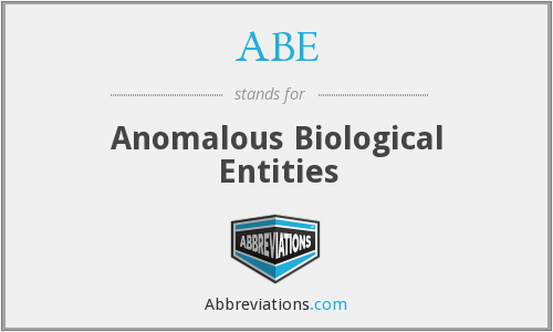 ABE - Anomalous Biological Entities