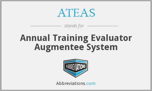 ATEAS - Annual Training Evaluator Augmentee System
