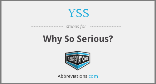 YSS - Why So Serious?