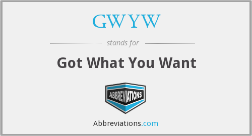 What does GWYW stand for?