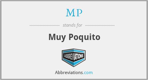 MP - Muy Poquito