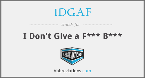 What does IDGAF stand for?