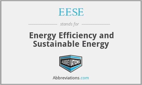 EESE - Energy Efficiency and Sustainable Energy
