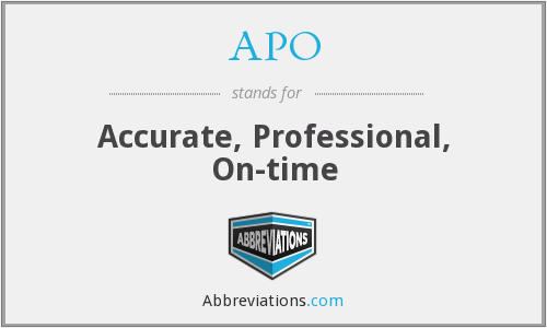 APO - Accurate, Professional, On-time