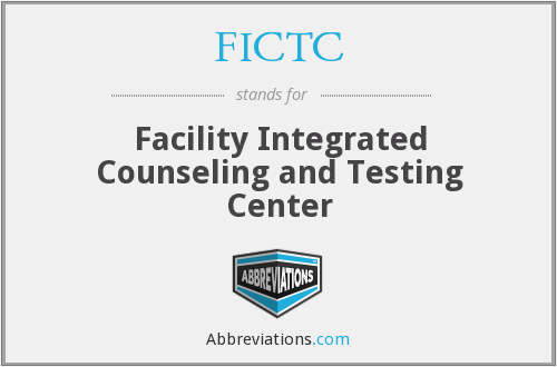 FICTC - Facility Integrated Counseling and Testing Center
