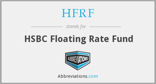 HFRF - HSBC Floating Rate Fund