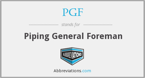 PGF - Piping General Foreman