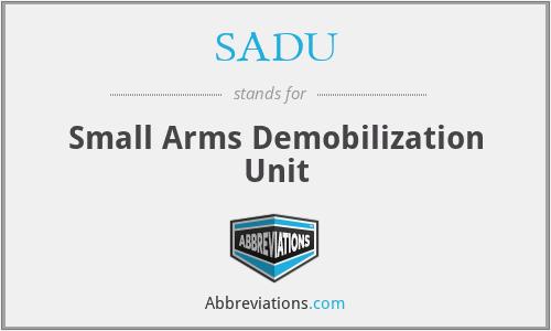 SADU - Small Arms Demobilization Unit
