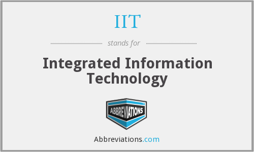 IIT - Integrated Information Technology