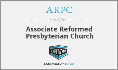 ARPC - Associate Reformed Presbyterian Church