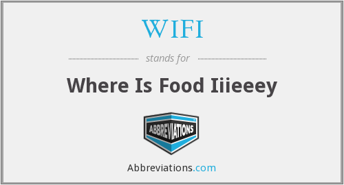 WIFI - Where Is Food Iiieeey