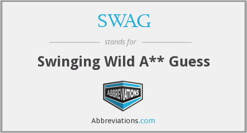 SWAG - Swinging Wild A** Guess