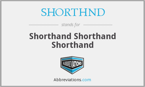 What does SHORTHND stand for?