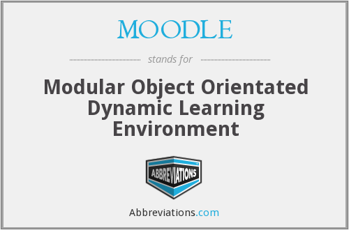 MOODLE - Modular Object Orientated Dynamic Learning Environment