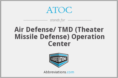 ATOC - Air Defense/ TMD (Theater Missile Defense) Operation Center