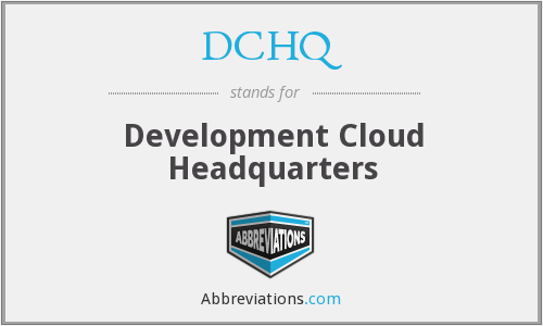 What does DCHQ stand for?