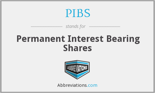 PIBS - Permanent Interest Bearing Shares