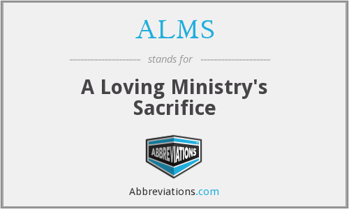 ALMS - A Loving Ministry's Sacrifice