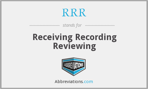RRR - Receiving Recording Reviewing